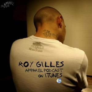 Roy Gilles Podcast on iTunes Apparel Radio: Episode 07