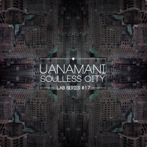 Lab Series #17 mixed by UANAMANI