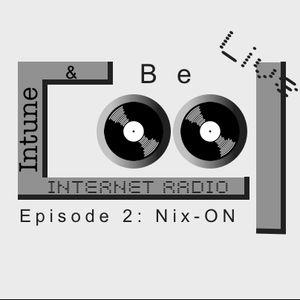 Intune & Becool Radio Show Episode 2 part 1 (Tolik Nix-On)