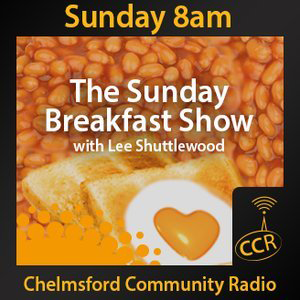 The Sunday Breakfast Show - @Lee_CCR - Lee Shuttlewood - 17/08/14 - Chelmsford Community Radio