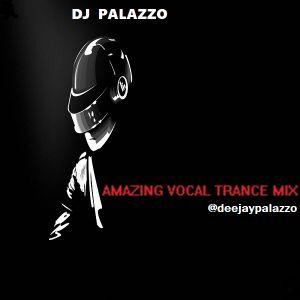 Amazing Vocal Trance Mix #2016 Mixed By DJ Palazzo