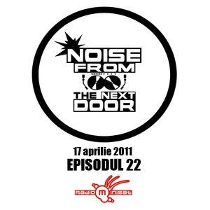 Noise from The NextDoor - episodul 22