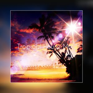 Tropical House Mix 2