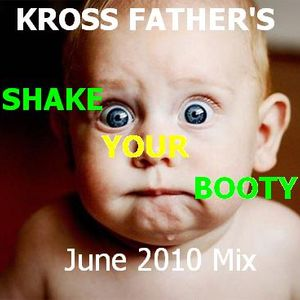 Shake Your Booty !  June 2010 Mix