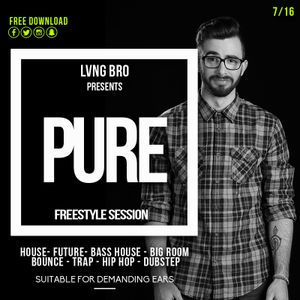 Lvng Bro - PURE - Electronic Session (7/16)