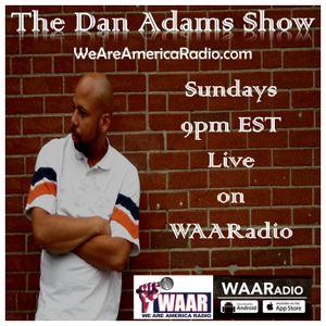 The Dan Adams Show - 5/18/2016