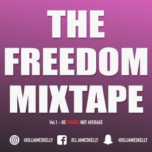 The Freedom Mixtape - Vol.1 - Be SAVAGE Not Average