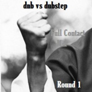 dnb Vs Dubstep (Round 1) Full Contact Mix