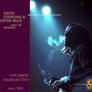 Beth Gibbons, Out Of Season en Volumen de Radioactivo 0 98/5