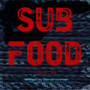 Sub Food Volume 4 - Deep Bass Music Mixed by Eardrummah