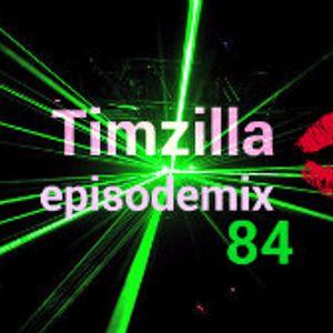 Timzillas episodemix 84