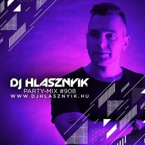 DJ Hlasznyik - Party-mix #908 (Promo Version) [2020]