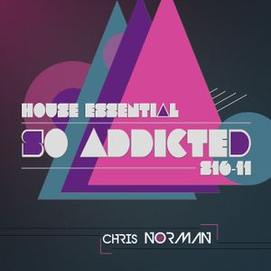 "Mix ""So Addicted"" House Essential #S16-11 by Chris Norman"