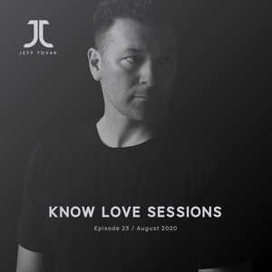 Know Love Sessions (Ep23) - Jeff Tovar