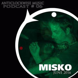 Anticlockwise Music Podcast 06# Misko ( June 2016)
