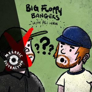 Big Floppy Bangers with Ali Horn (February '21)