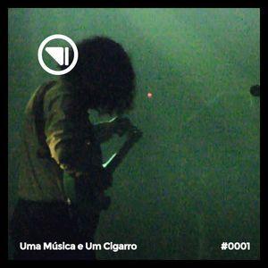 Uma Música e um Cigarro #0001