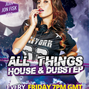 All Things House & Dubstep With Jon FIsk June 21 2019 http://fantasyradio.stream