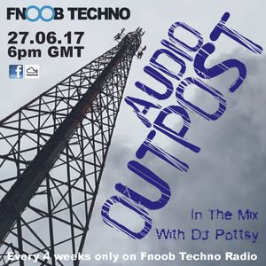 Audio Outpost - Fnoob mix - 27-06-2017