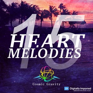 Cosmic Gravity - Heart Melodies 015 (March 2016)