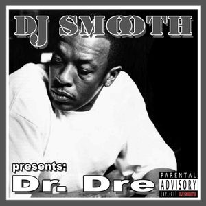 DJ SMOOTH presents: Dr. Dre