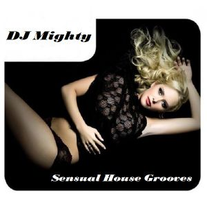 DJ Mighty - Sensual House Grooves