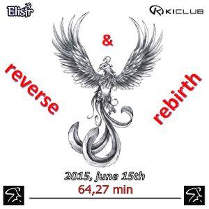 Reverse & Rebirth Ride