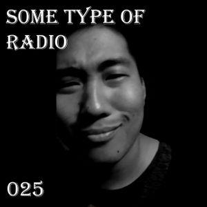 Some Type of Radio Volume 025