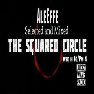 - The Squared Circle - #1  For Lucky Wave Radio  -