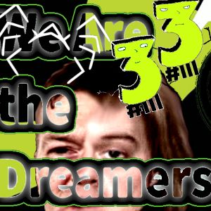 We Are The Dreamers - Radioshow Ep 33 - Firthy3__