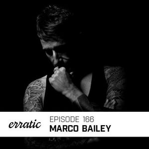 Erratic Podcast 166 | Marco Bailey