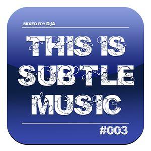 This Is Subtle Music #003 - 1st part