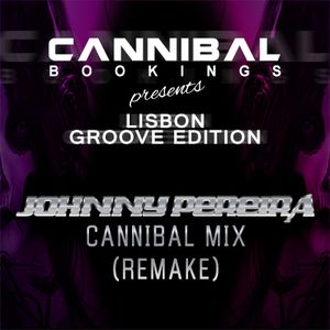 Cannibal Mix Remake mixed by Johnny Pereira