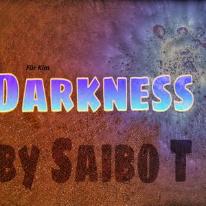 Saibo T - Darkness