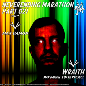 Max Damon - Neverending Marathon 021 (2012-07-16) - Wraith