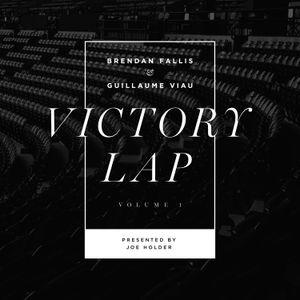 Victory Lap Vol. 1 feat. Joe Holder - Brendan Fallis x Guillaume Viau