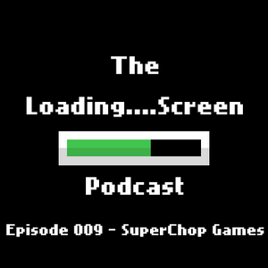 Episode 009 - SuperChop Games (Ephemerid)