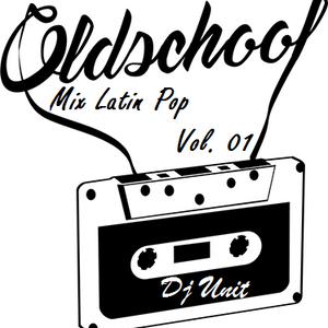 Dj Unit - Mix Latin Pop Old School Vol 1