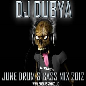 DJ Dubya June Drum & Bass Mix 2012