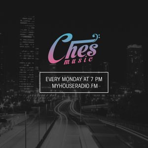 CHES MUSIC SHOW - MY HOUSE RADIO #36 - 2017-07-17