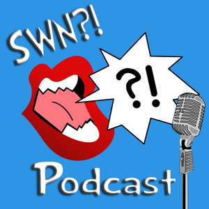 Say What Now?! Podcast 208