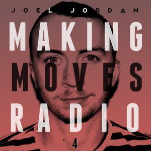 MAKING MOVES RADIO - 004