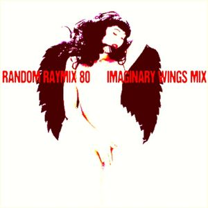 Random raymix 80 - imaginary wings mix