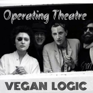 VEGAN LOGIC - OPERATING THEATRE - 4.4.2018