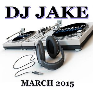 DJ JAKE - MARCH 2015