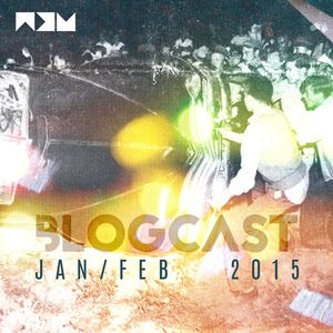 BLOGCAST | Jan & Feb 2015