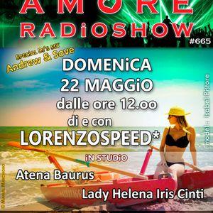 LORENZOSPEED presents AMORE Radio Show 665 Domenica 22 Maggio 2016 with ATENA BAURUS ANDREW SOVE