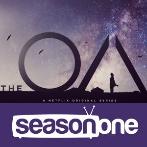 Season One Scifi 32: The OA