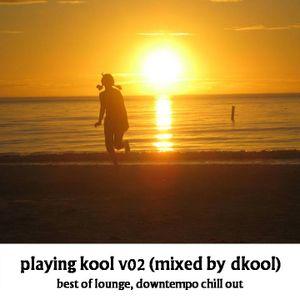 Playing Kool v02 (Mixed By DKool)
