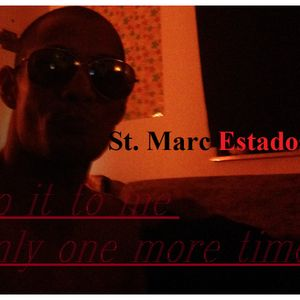 St. Marc Estados_Do it to me only one more time